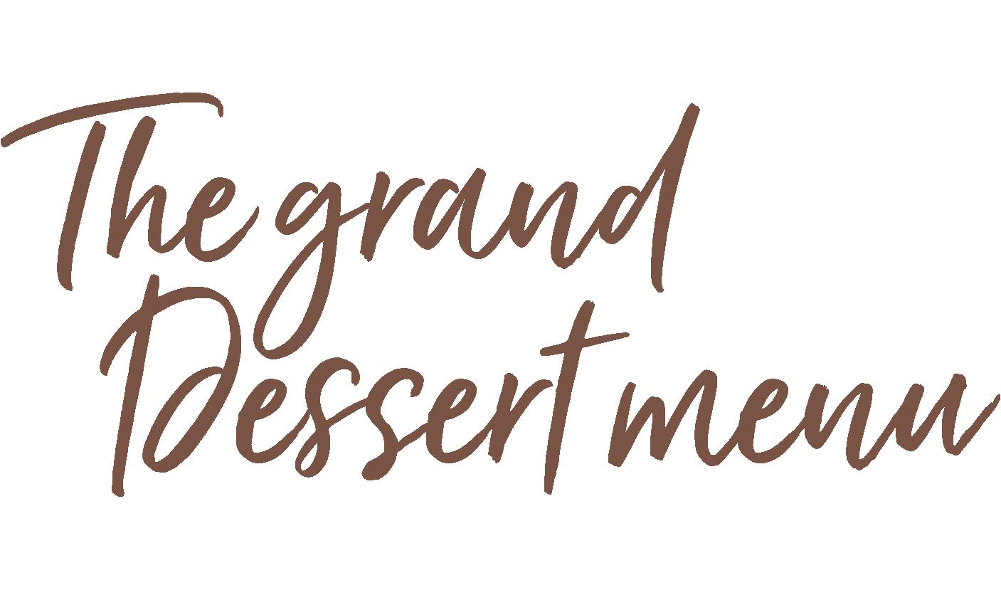 the grand dessert menu